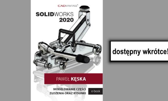Podręcznik SOLIDWORKS 2020 już wkrótce!